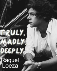 Truly, Madly, Deeply (A Harry Styles Love Story)