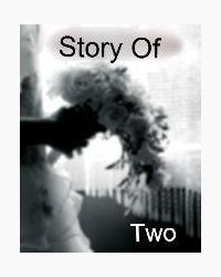 The Story Of Two