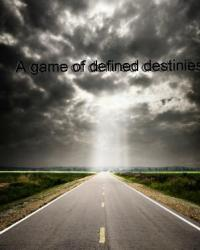 A game of defined destinies