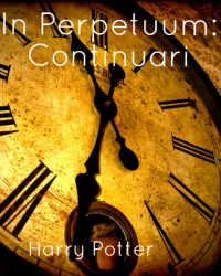 In Perpetuum: Continuari [Harry Potter]