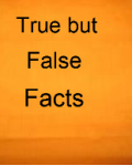 True Facts that are False
