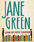 Jane green... love at first coffee