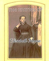 The Entries of Elizabeth Moore
