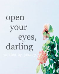 Open Your Eyes, Darling
