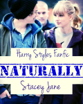 Naturally (A Harry Styles Fanfic)