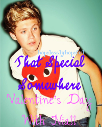 That Special Somewhere - Valentines Day With Niall