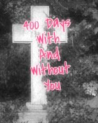 400 Days With and Without You... * Harry Styles * spin off; 99 Days Without You