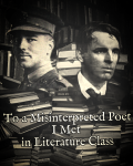 To a Misinterpreted Poet I Met in Literature Class