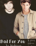 Bad For You (Larry Stylinson) [HIATUS TIL SUMMER]