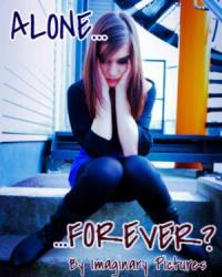 Alone...Forever?