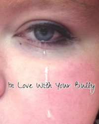 In Love With Your Bully