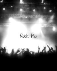 Rock Me. -Completed-