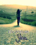 Life Without You.