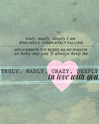 Truly, Madly, Crazy, Deeply In Love With You... ♥