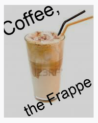 Coffee, the Frappe