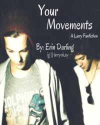 Your Movements; A Larry Fanfiction