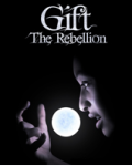 Gift: The Rebellion