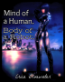 Mind of a Human. Body of a Robot.