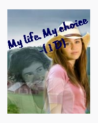 My life. My choice. -(1D)