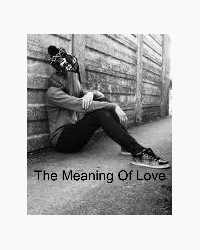 "The Meaning Of ""Love"""
