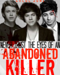 Never Trust The Eyes of An Abandoned Killer (1D Fanfic)