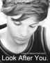 Look After You (Louis Tomlinson Fanfiction)