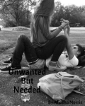 Unwanted But Needed
