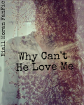 Why Can`t He Love Me???? (one direction fanfiction)