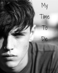 My Time To Die   One Shot