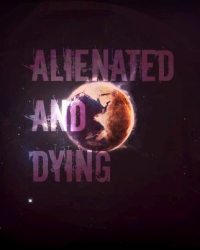 Alienated and Dying