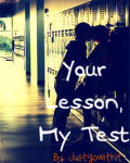 Your Lesson, My Test