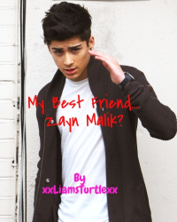 My Best Friend.....Zayn Malik?
