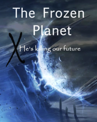 The Frozen Planet - He's killing our future