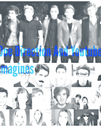 One Direction/Youtuber Imagines