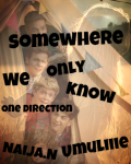 Somewhere Only We Know {One Direction}