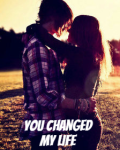 You Changed My Life (COMPLETED)