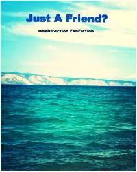 Just A Friend? (OneDirection FanFiction)
