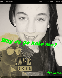 Why do you hate me? (JB)
