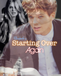 Starting Over Again -COMPLETED-