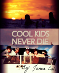 Cool Kids Never Die - One Direction Fanfiction