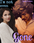 I'm Not Even Gone {1D}