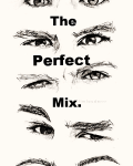 The Perfect mix