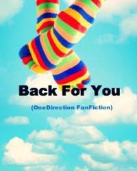 Back For You (OneDIrection FanFiction)