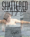Shattered (One Direction Fanfiction)