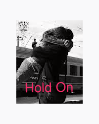 Hold On *Sequel to Dont Let Go*