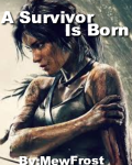 A Survivor Is Born