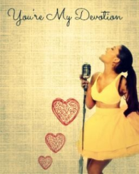 "You""re My Devotion (Zariana Fanfiction)"