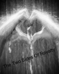 The Two Sides Of Royalty