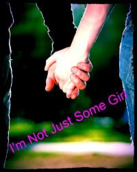 I'm Not Just Some Girl