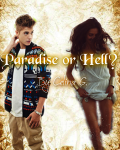 Paradise or Hell? ♥ | Justin Bieber
